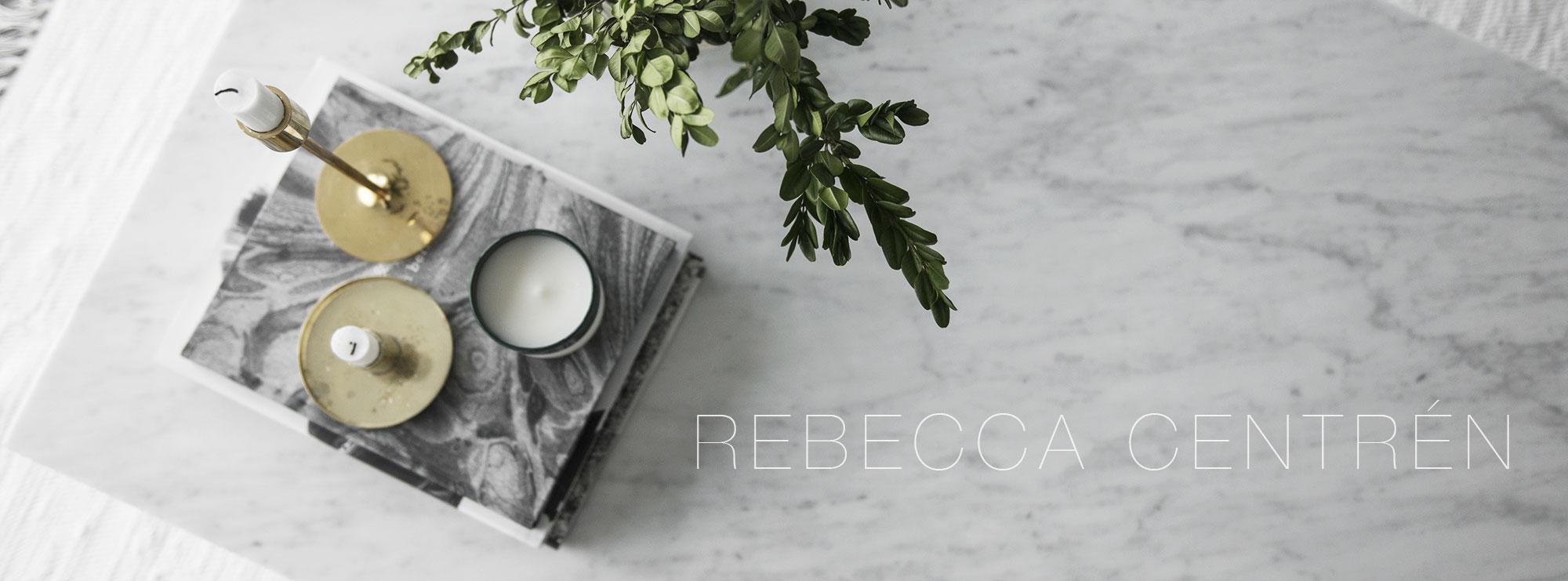 Rebecca Centrén - Inredning, mode och livsstil